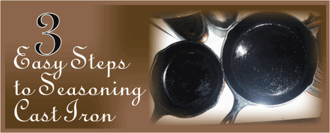 3 Easy Steps to Seasoning Cast Iron