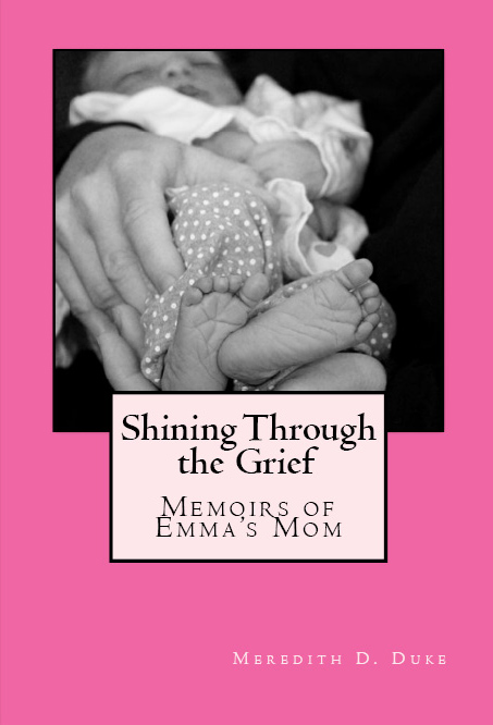 Shining Through the Grief: Memoirs of Emma's Mom
