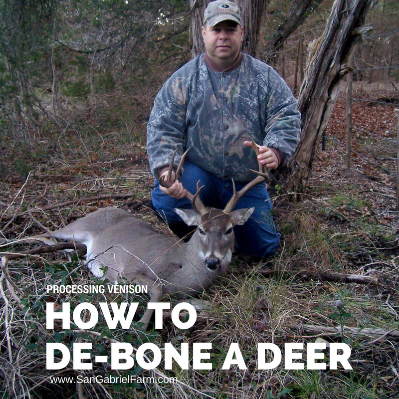 How To De Bone A Deer San Gabriel Farm