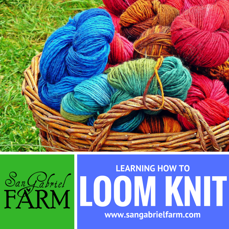 Learn How To Knit : learning-how-to-loom-knit San Gabriel Farm